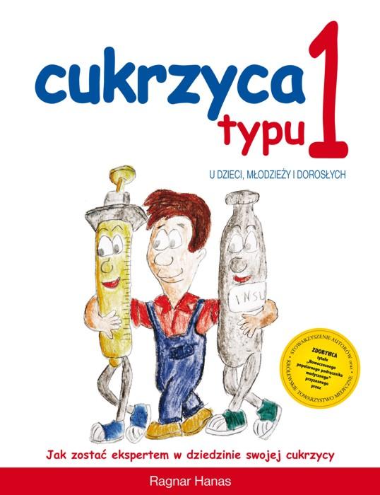 Cukrzyca typu 1 u dzieci, młodzieży, dorosłych autorstwa Ragnara Hanasa – wydanie drugie
